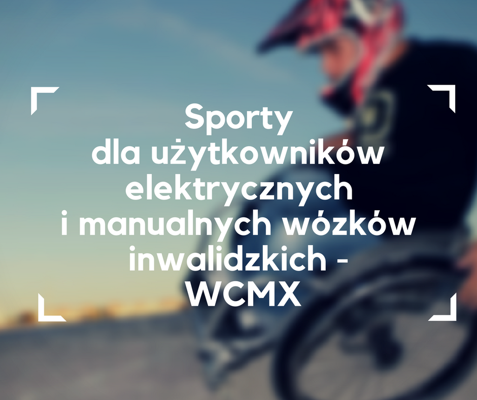 sporty dla użytkowników manualnych i elektrycznych wózków inwalidzkich, wcmx, Aaron Fotheringham, wózek elektryczny, wózek inwalidzki