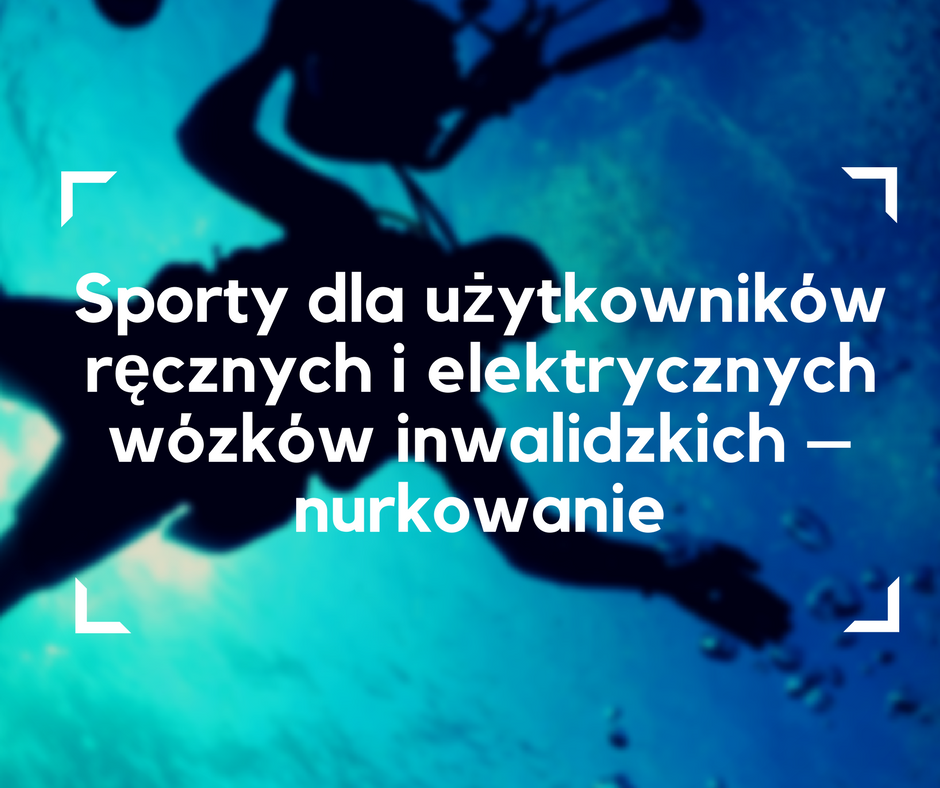 sporty dla użytkowników wózków ręcznych i elektrycznych, nurkowanie, nurkowanie dla wózkowiczów, wózek elektryczny